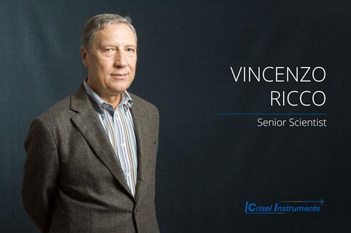 Vincenzo Ricco - Senior Scientist Oltre 35 anni di esperienza nella progettazione e test in campo di sistemi infrarossi e sistemi imaging, E' consulente per l'attività scientifica, la progettazione custom, e responsabile dell'organizzazione e realizzazione dei progetti.