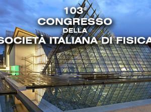 CONGRESSO SIF 103^ Edizione Trento 11 - 15 Settembre 2017