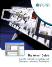 The Axon™ Guide - A guide to Electrophysiology and Biophysics Laboratory Techniques