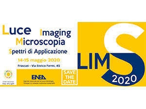 LIMS 2020 - Luce, Imaging, Microscopia, Spettri di applicazione Frascati (RM) 14-15 maggio 2020.